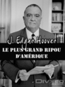 Cover for J. Edgar Hoover – Le plus grand ripou d'Amérique