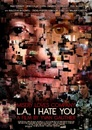 Cover for L.A., I Hate You