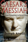 Cover for Caesar's Messiah: The Roman Conspiracy to Invent Jesus