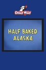 Cover for Half Baked Alaska
