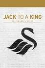Cover for Jack to a King: The Swansea Story